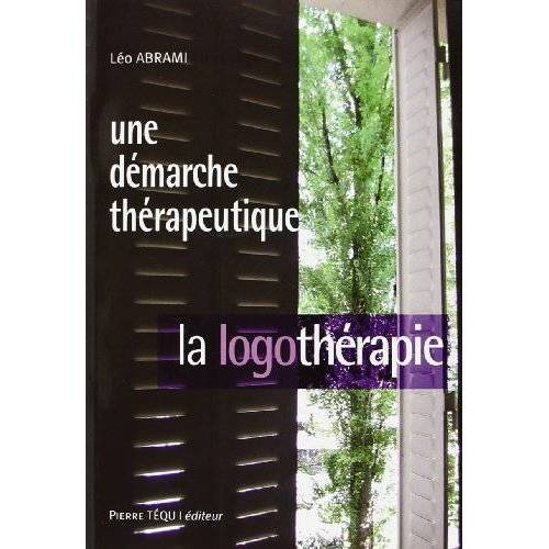 Léo-Michel Abrami - Une démarche thérapeutique : la logothérapie - Preis vom 30.07.2021 04:46:10 h