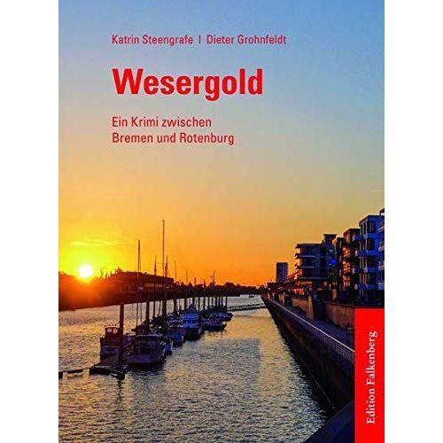 Katrin Steengrafe - Wesergold: Ein Krimi zwischen Bremen und Rotenburg - Preis vom 17.06.2021 04:48:08 h
