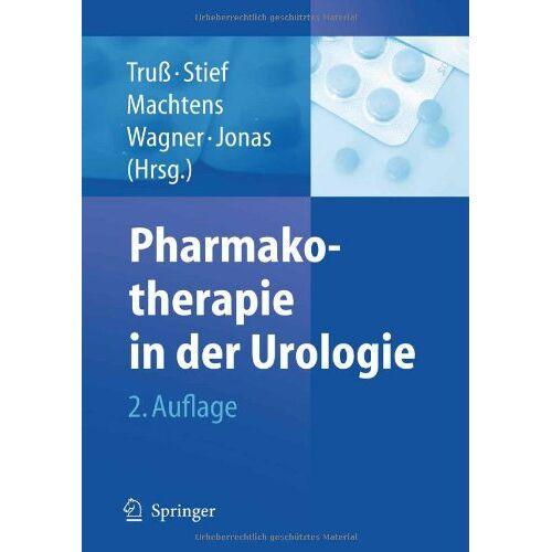 M.C. Truß - Pharmakotherapie in der Urologie - Preis vom 28.07.2021 04:47:08 h