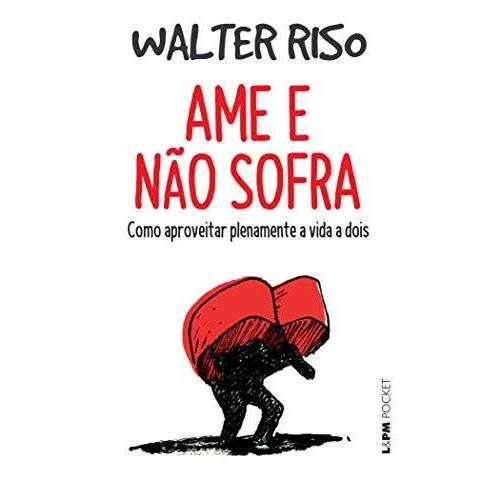 Walter Riso - Ame e não Sofra - Preis vom 19.06.2021 04:48:54 h