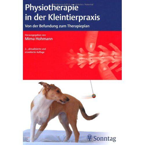 Mima Hohmann - Physiotherapie in der Kleintierpraxis: Von der Befundung zum Therapieplan - Preis vom 08.09.2021 04:53:49 h
