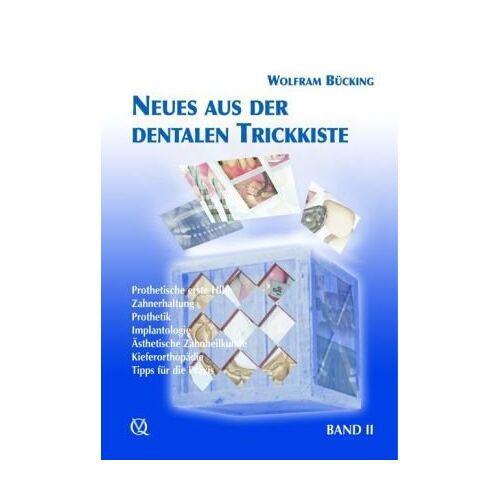 Wolfram Bücking - Neues aus der dentalen Trickkiste: Die dentale Trickkiste Band 2 - Preis vom 20.06.2021 04:47:58 h