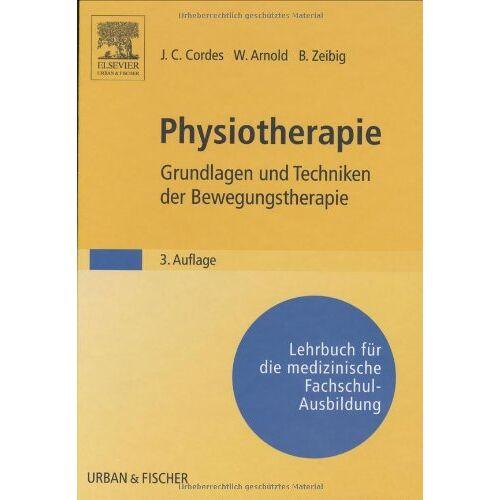 Cordes, J. Christoph - Physiotherapie, Grundlagen und Techniken der Bewegungstherapie - Preis vom 13.09.2021 05:00:26 h