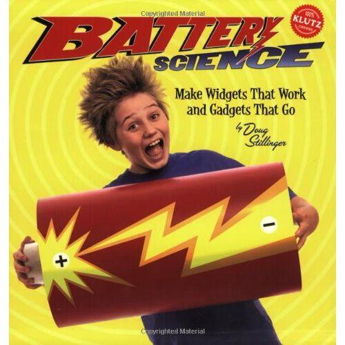 Doug Stillinger - Battery Science: Make Widgets That Work and Gadgets That Go : Spiral (Klutz) - Preis vom 12.06.2021 04:48:00 h