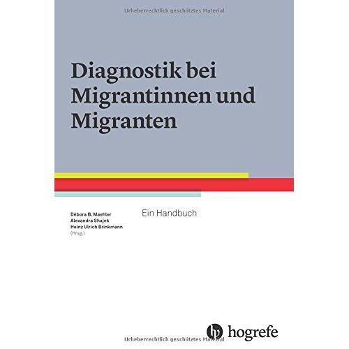Maehler, Débora B. - Diagnostik bei Migrantinnen und Migranten: Ein Handbuch - Preis vom 21.06.2021 04:48:19 h