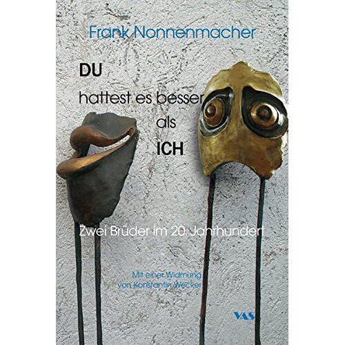 Frank Nonnenmacher - DU hattest es besser als ICH: Zwei Brüder im 20. Jahrhundert - Preis vom 22.06.2021 04:48:15 h