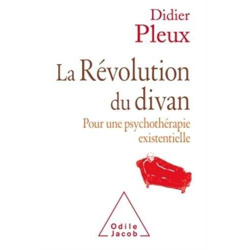 Didier Pleux - La Révolution du divan : Pour une psychothérapie existentielle - Preis vom 19.06.2021 04:48:54 h