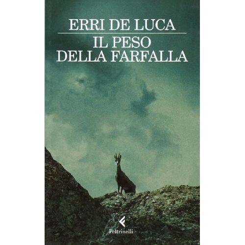 Erri De Luca - Il peso della farfalla - Preis vom 27.07.2021 04:46:51 h