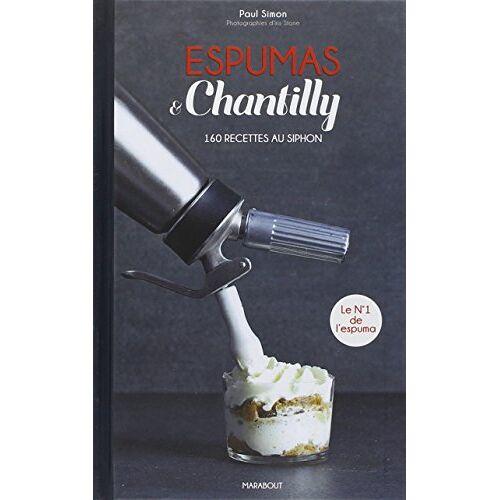 Paul Simon - Espumas & chantilly : 160 recettes au siphon - Preis vom 18.06.2021 04:47:54 h