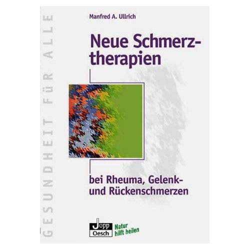 Ullrich, Manfred A. - Neue Schmerztherapien bei Rheuma, Gelenk- und Rückenschmerzen - Preis vom 30.07.2021 04:46:10 h
