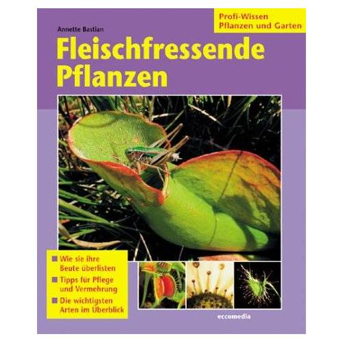 Annette Bastian - Fleischfressende Pflanzen Profi-Wissen Pflanzen und Garten - Preis vom 13.06.2021 04:45:58 h