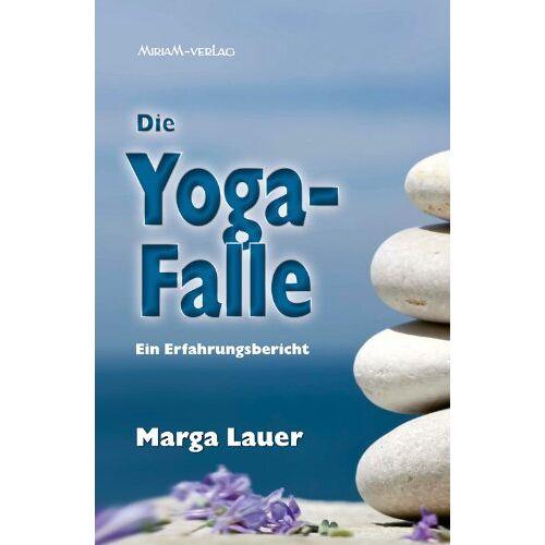 Marga Lauer - Die Yoga-Falle: Ein Erfahrungsbericht - Preis vom 19.06.2021 04:48:54 h