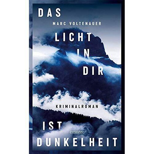 Marc Voltenauer - Das Licht in dir ist Dunkelheit: Kriminalroman - Preis vom 17.06.2021 04:48:08 h
