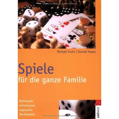 Michael Fuchs - Spiele für die ganze Familie. Brettspiele. Kartenspiele. Legespiele. Würfelspiele - Preis vom 23.09.2021 04:56:55 h
