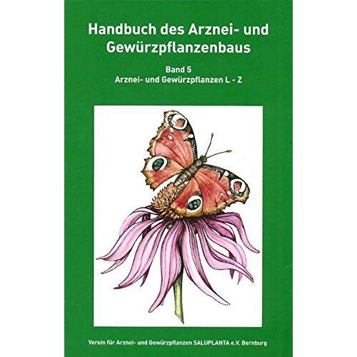 Dipl.-Ing. Andreas Achleitner, Dr. Lothar Adam, Prof. Dr.-Ing. habil. Günter Bärwald, Dr. Hans Berghold, Dipl.-Ing. Andrea Biertümpfel, Prof. Dr. habil. Wolfgang Blaschek, Prof. Dr. habil. Wolf-Dieter Blüthner, Dr. Zsófia Bodor, u.w. - Handbuch des Arznei- und Gewürzpflanzenbaus Band 5: Arznei- und Gewürzpflanzen L-Z - Preis vom 09.06.2021 04:47:15 h