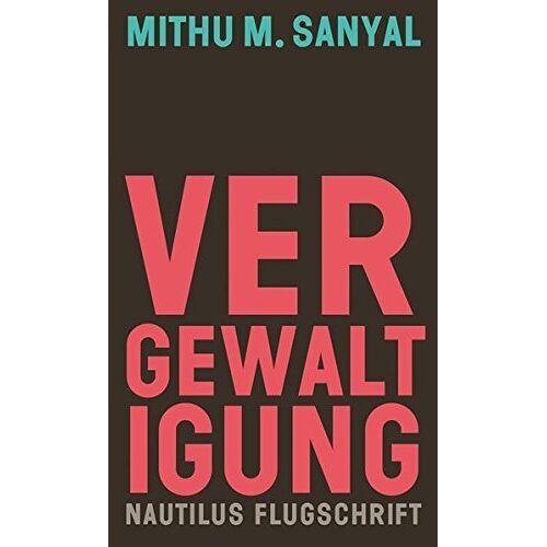 Sanyal, Mithu M. - Vergewaltigung: Aspekte eines Verbrechens (Flugschrift) - Preis vom 09.06.2021 04:47:15 h