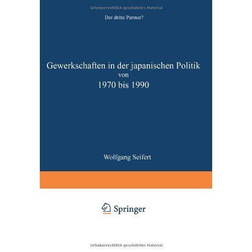 Starck, J. #Name? - Gewerkschaften in Der Japanischen Politik Von 1970 Bis 1990 - Preis vom 21.06.2021 04:48:19 h