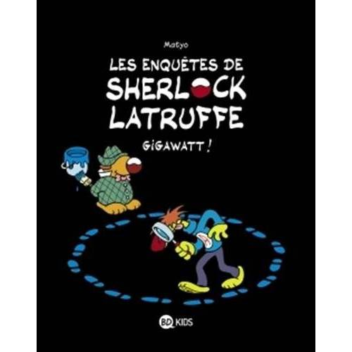 Matyo - Les enquêtes de Sherlock Latruffe, Tome 1 : Gigawatt - Preis vom 22.06.2021 04:48:15 h