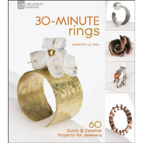 Marthe Le Van - 30-Minute Rings: 60 Quick & Creative Projects for Jewelers - Preis vom 22.06.2021 04:48:15 h