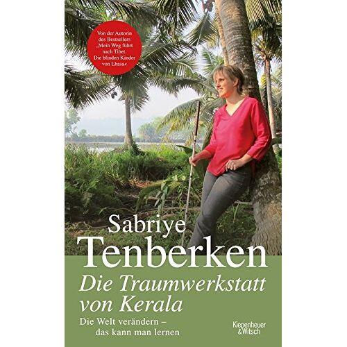 Sabriye Tenberken - Die Traumwerkstatt von Kerala: Die Welt verändern - das kann man lernen - Preis vom 16.06.2021 04:47:02 h