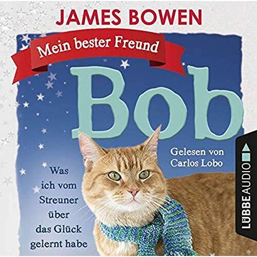 James Bowen - Mein bester Freund Bob: Was ich vom Streuner über das Glück gelernt habe. - Preis vom 03.05.2021 04:57:00 h