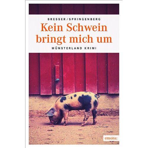 Michael Bresser - Kein Schwein bringt mich um - Preis vom 19.06.2021 04:48:54 h