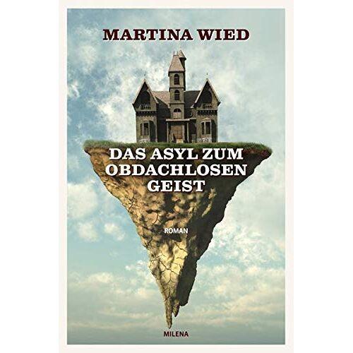 Martina Wied - Das Asyl zum obdachlosen Geist - Preis vom 12.06.2021 04:48:00 h