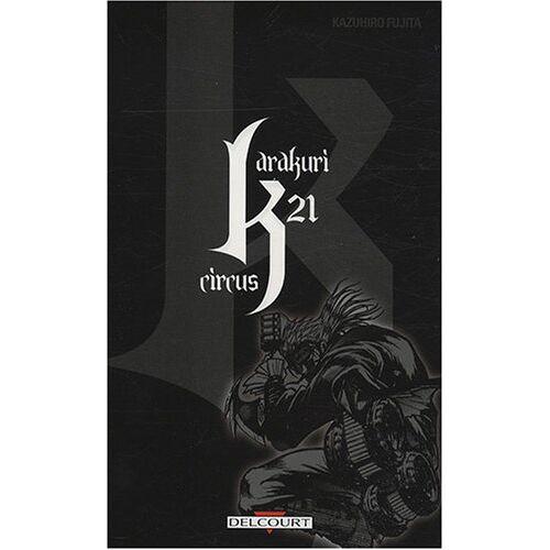 Kazuhiro Fujita - Karakuri Circus, Tome 21 : - Preis vom 19.06.2021 04:48:54 h