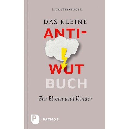 Rita Steininger - Das kleine Anti-Wut-Buch - für Eltern und Kinder - Preis vom 09.06.2021 04:47:15 h