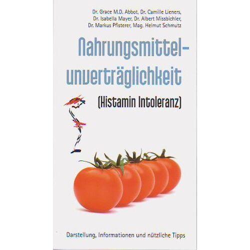 Dr. Grace M.D.Abbot - Nahrungsmittelunverträglichkeit (Histamin Intoleranz) - Preis vom 12.06.2021 04:48:00 h