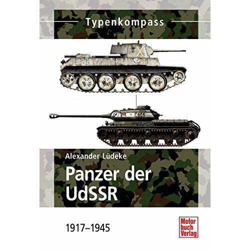 Alexander Lüdeke - Panzer der UdSSR: 1917 - 1945 (Typenkompass) - Preis vom 12.10.2021 04:55:55 h