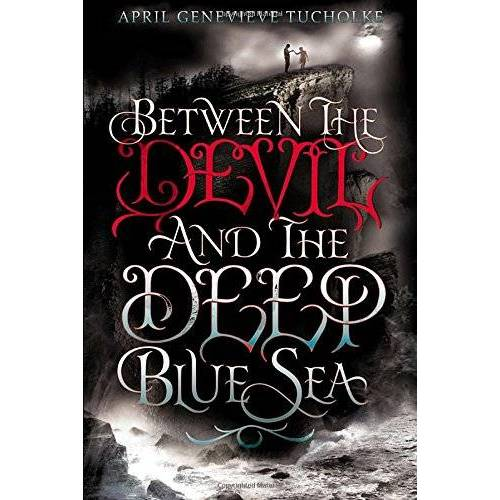 Tucholke, April Genevieve - Between the Devil and the Deep Blue Sea - Preis vom 20.06.2021 04:47:58 h