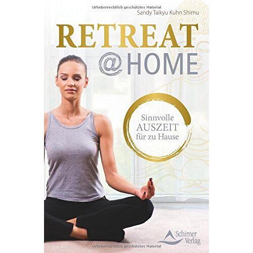 Sandy Taikyu Kuhn - Retreat@home: Sinnvolle Auszeit für zu Hause - Preis vom 18.06.2021 04:47:54 h