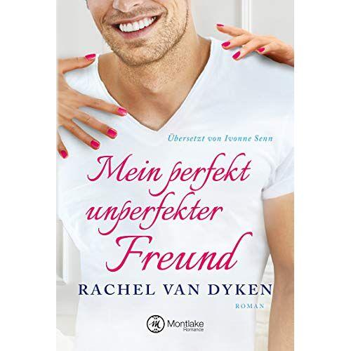 Rachel Van Dyken - Mein perfekt unperfekter Freund - Preis vom 11.06.2021 04:46:58 h