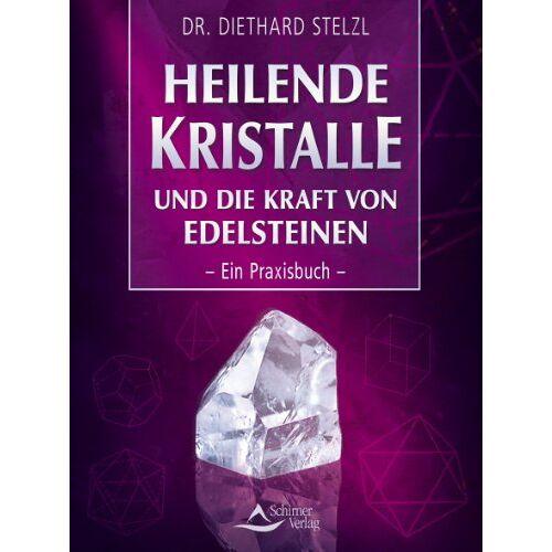Diethard Stelzl - Heilende Kristalle und die Kraft von Edelsteinen - Ein Praxisbuch - Preis vom 11.06.2021 04:46:58 h