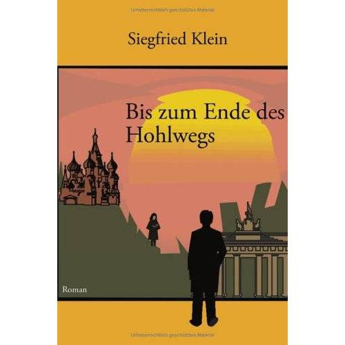 Siegfried Klein - Bis zum Ende des Hohlwegs - Preis vom 11.06.2021 04:46:58 h