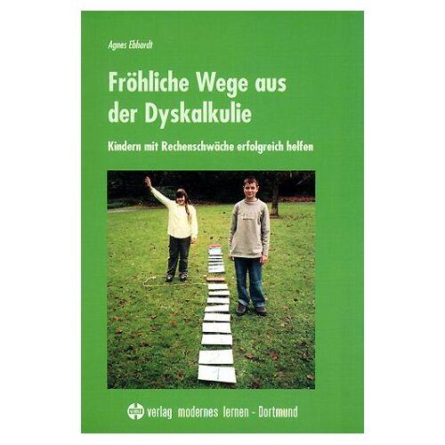 Agnes Ebhardt - Fröhliche Wege aus der Dyskalkulie: Kindern mit Rechenschwäche erfolgreich helfen - Preis vom 19.06.2021 04:48:54 h
