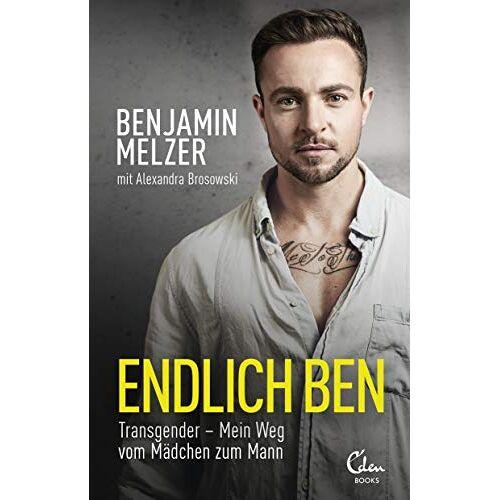 Benjamin Melzer - Endlich Ben: Transgender – Mein Weg vom Mädchen zum Mann - Preis vom 19.06.2021 04:48:54 h