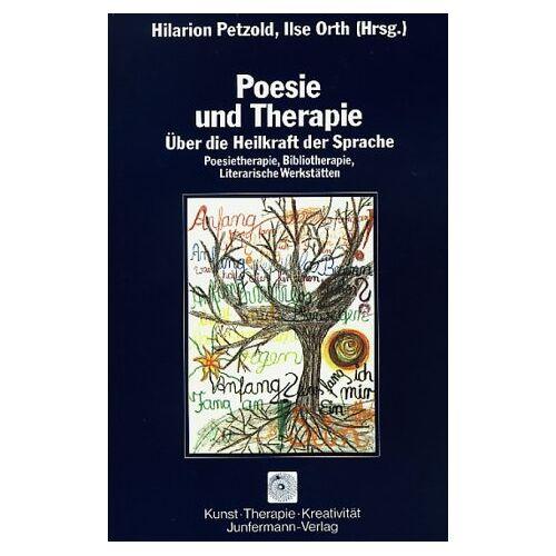 Ilse Orth - Poesie und Therapie. Über die Heilkraft der Sprache. Poesietherapie, Bibliotherapie, Literarische Werkstätten - Preis vom 19.06.2021 04:48:54 h