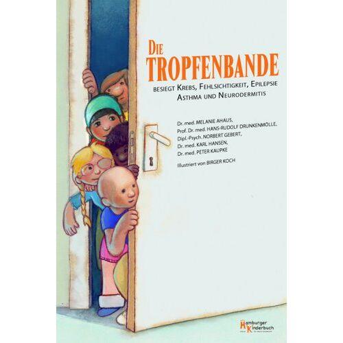 Melanie Ahaus - Die Tropfenbande besiegt Krebs, Fehlsichtigkeit, Epilepsie, Asthma und Neurodermitis - Preis vom 13.06.2021 04:45:58 h