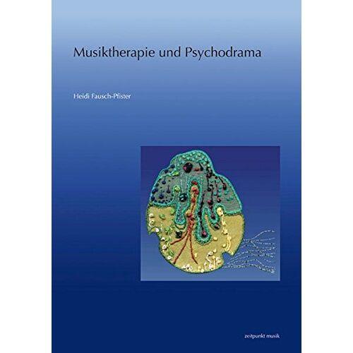 Heidi Fausch-Pfister - Musiktherapie und Psychodrama (zeitpunkt musik) - Preis vom 13.10.2021 04:51:42 h