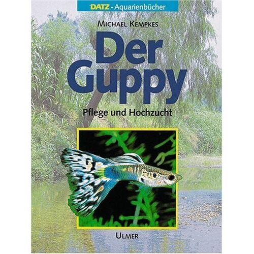 Michael Kempkes - Der Guppy: Pflege und Hochzucht - Preis vom 09.06.2021 04:47:15 h