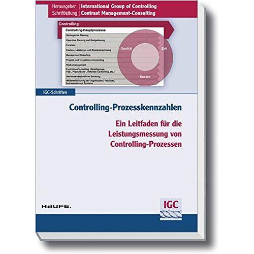 International International Group of Controlling (IGC) - Controlling-Prozesskennzahlen - Preis vom 16.06.2021 04:47:02 h
