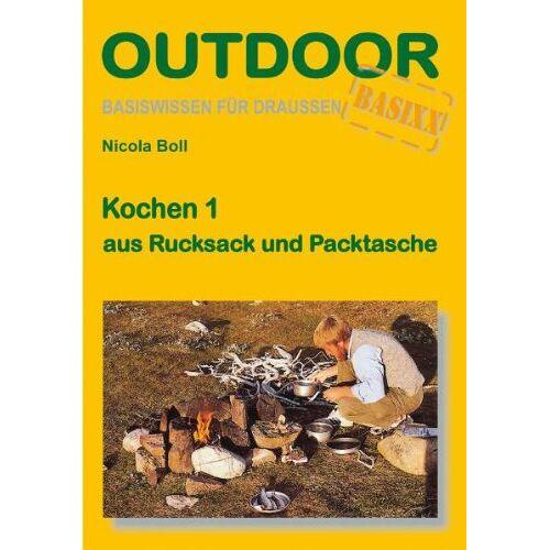 Nicola Boll - Kochen 1 aus Rucksack und Packtasche - Preis vom 21.06.2021 04:48:19 h