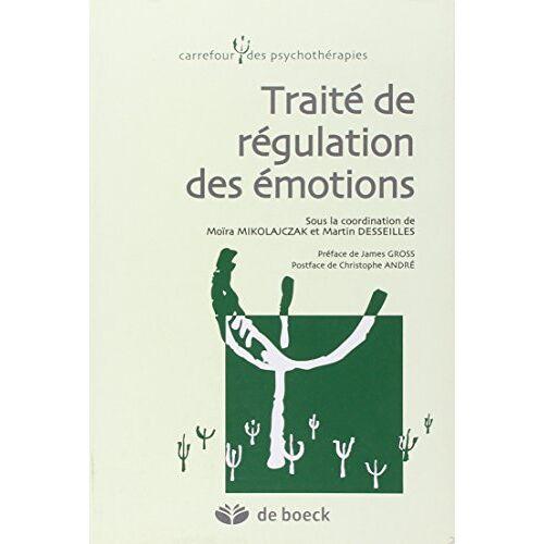 Moïra Mikolajczak - Traité de régulation des émotions - Preis vom 16.06.2021 04:47:02 h