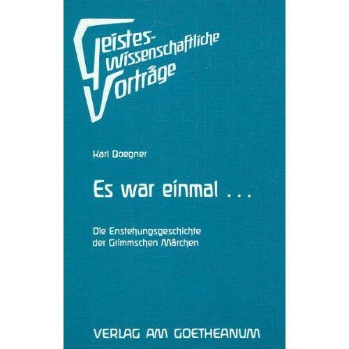 Karl Boegner - Es war einmal... Die Entstehungsgeschichte der Grimmschen Märchen - Preis vom 19.06.2021 04:48:54 h