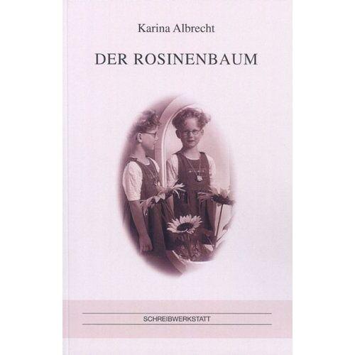 Karina Albrecht - Der Rosinenbaum - Preis vom 22.06.2021 04:48:15 h