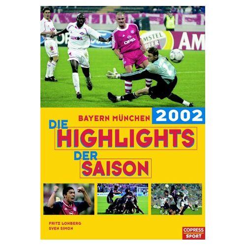 Fritz Lohberg - Bayern München 2002, Die Highlights der Saison - Preis vom 15.06.2021 04:47:52 h