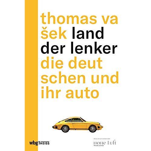 Thomas Vasek - Land der Lenker: Die Deutschen und ihr Auto - Preis vom 09.06.2021 04:47:15 h
