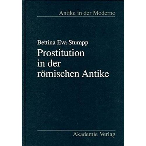 Bettina Stumpp - Prostitution in der römischen Antike (Antike in der Moderne) - Preis vom 28.07.2021 04:47:08 h